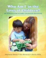 Who Am I in the Lives of Children? an Introduction to Early Childhood...
