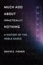 Much Ado about (Practically) Nothing: A History of the Noble Gases-ExLibrary