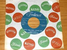"ROCK & ROLL 45 RPM - MAURICE JACKSON - FEDERAL 12490 - ""WHY DID SHE LEAVE ME"""
