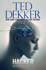 Hacker (Outlaw Chronicles), Ted Dekker, Good Book