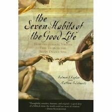 The Seven Habits of the Good Life: How the Biblical Virtues Free Us fr-ExLibrary