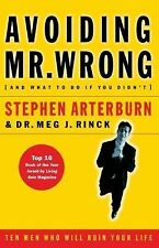 Avoiding Mr. Wrong and What To Do If You Didn't)