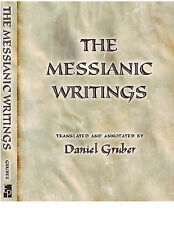 The Messianic Writings : Annotated and Translated by Dan Gruber