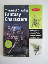 The Art of Drawing Fantasy Characters : Discover step-by-step techniques