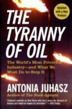 The Tyranny of Oil: The World's Most Powerful Industry - and What We Must Do to