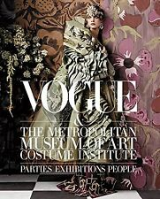 Vogue and The Metropolitan Museum of Art Costume Institute: Parties, Exhibiti...