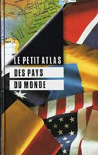 LE PETIT ATLAS DES PAYS DU MONDE.