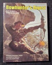 1974 BOWHUNTERS DIGEST by C.R. Learn VF- 288p Paperback SC