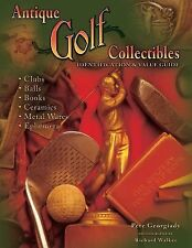 Antique Golf Collectibles : Identification and Value Guide Clubs,Balls,Ceramics