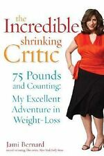 The Incredible Shrinking Critic by Jami Bernard Diet Weight Loss Book