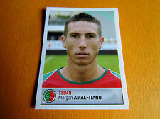 N°384 AMALFINTANO CS SEDAN ARDENNES CSSA PANINI FOOTBALL FOOT 2007 2006-2007