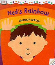Ned's Rainbow (Toddler Story Books),ACCEPTABLE Book