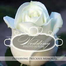 Wedding Photo Album : Preserving Precious Memories by Speedy Publishing Llc...