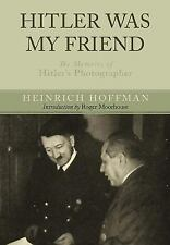Hitler Was My Friend by Heinrich Hoffman  (2011, Hardcover)