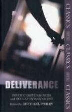 Deliverance : Psychic Disturbances and Occult Involvement by Michael Charles...