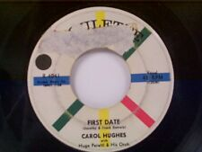 """CAROL HUGHES """"FIRST DATE / LEND ME YOUR COMB"""" 45"""