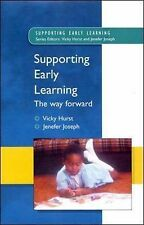 Hurst, Vicky Supporting Early Learning - the Way Forward Very Good Book