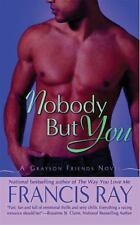 Nobody but You by Francis Ray (2009, Paperback)