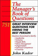 Managers Book of Questions: 751 Great Interview Questions for Hiring the Best Pe