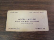 ANTIQUE - HOTEL LAWLER - CHOICE BEER, WINE, LIQUORS - OLYPHANT PA - ADVERTISING