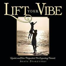 Lift Your Vibe Quotes New Perspectives for Expecting Parents by Starzynski Agata