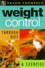 Weight Control Through Diet and Exercise (Teach Yourself Leisure & Home Referenc