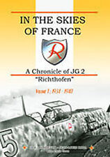 IN THE SKIES OF FRANCE CHRONICLE OF JG2 RICHTHOFEN VOL 1