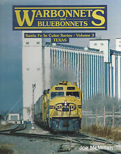 Warbonnets and Bluebonnets - Santa Fe in Color: TEXAS - 1965 to 1995 (NEW BOOK)