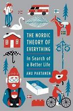 The Nordic Theory of Everything : In Search of a Better Life by Anu Partanen...