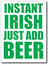 INSTANT IRISH JUST ADD BEER - Alcohol / Ireland - Vinyl Sticker - 14 cm x 20 cm