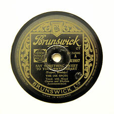 """THE INK SPOTS """"Say Something Sweet To Your Sweetheart"""" BRUNSWICK 03997 [78 RPM]"""