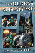 The Best of the Bubbas of the Apocalypse (2008, Paperback)