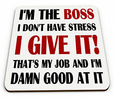 I'm The Boss I Don't Have Stress Glossy Mug Coaster