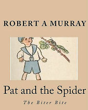 Pat and the Spider: The Biter Bite by Robert A Murray (Paperback / softback,...