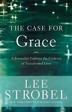 Case for ...: The Case for Grace : A Journalist Explores the Evidence of Transfo