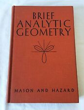 Brief Analytic Geometry by Thomas Edward Mason and Clifton Terrell Hazard (1947)