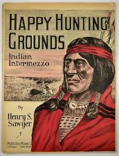 Happy Hunting Grounds Rare Native American 1909 Antique Sheet Music