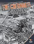 The Chernobyl Disaster (History's Greatest Disasters)-ExLibrary