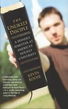 The Unlikely Disciple : A Sinner's Semester at America's Holiest University...