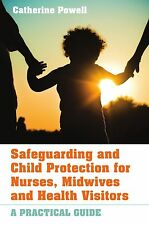 Safeguarding and child protection for nurses, midwives and health visitors: a pr