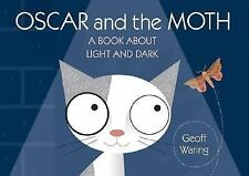 Oscar and the Moth: A Book About Light and Dark (Start with Science)-ExLibrary
