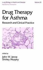 Drug Therapy for Asthma: Research and Clinical Practice (Lung Biology -ExLibrary