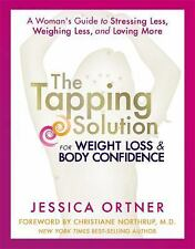 The Tapping Solution for Weight Loss & Body Confidence: A Woman's Guide to Stres