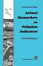 Animal Biomarkers As Pollution Indicators (2012, Paperback)