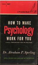 HOW TO MAKE PSYCHOLOGY WORK FOR YOU. Dr. Abraham Sperling 1965 PB 192 pgs