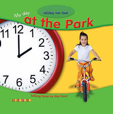 My Day at the Park: Telling Time to the Hour (Telling the Time) Alice Proctor Ve