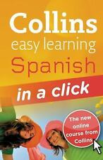 Collins Easy Learning Ser.: Collins Easy Learning - Spanish in a Click by...