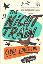 The Night Train, by Clyde Edgerton (2012, Paperback)