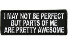 I MAY NOT BE PERFECT BUT PARTS OF ME ARE AWESOME EMBROIDERED PATCH
