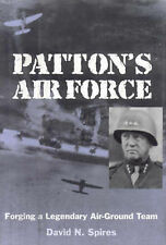 Patton's Air Force: Forging a Legendary Air-Ground Team, Spires, David N., Very
